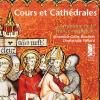 C 9901/7 COURS & CATHÉDRALES (7 CDs x 4) [39,99 Euros]