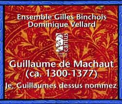C 9804/6 Machaut: Je, Guillaumes (3 Cds)